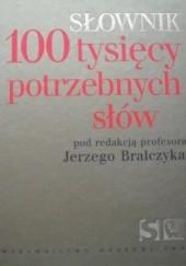 Okładka książki 100 tysięcy potrzebnych słów Jerzy Bralczyk