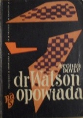 Okładka książki Dr Watson opowiada Arthur Conan Doyle
