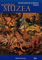 Okładka książki Zamek Królewski na Wawelu. Kraków Jerzy T. Petrus,Kazimierz Kuczman