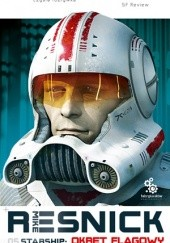 Okładka książki Starship: Okręt Flagowy Mike Resnick