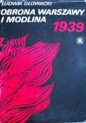 Okładka książki Obrona Warszawy i Modlina 1939 Ludwik Głowacki