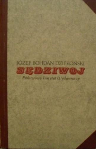 Okładka książki Sędziwoj Józef Bohdan Dziekoński