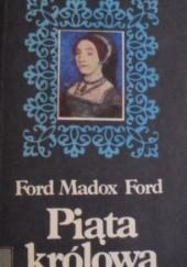 Okładka książki Piąta królowa Ford Madox Ford