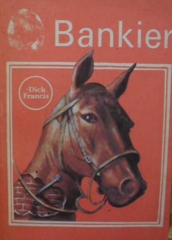 Okładka książki Bankier Dick Francis