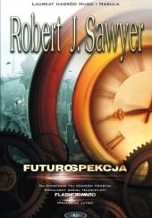 Okładka książki Futurospekcja Robert J. Sawyer