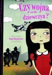 Okładka książki Czy wojna jest dla dziewczyn? Paweł Beręsewicz,Olga Reszelska
