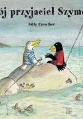 Okładka książki Mój przyjaciel Szymon Kitty Crowther