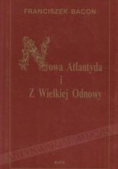 Okładka książki Nowa Atlantyda i Z Wielkiej Odnowy Franciszek Bacon