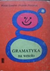 Okładka książki Gramatyka na wesoło Witold Gawdzik