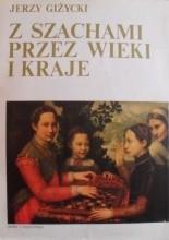 Z szachami przez wieki i kraje - Jerzy Giżycki