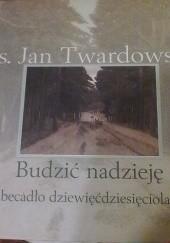 Okładka książki Budzić nadzieję: abecadło dziewięćdziesięciolatka Jan Twardowski
