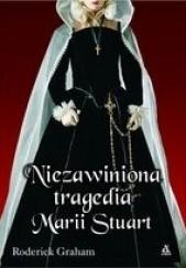 Okładka książki Niezawiniona tragedia Marii Stuart