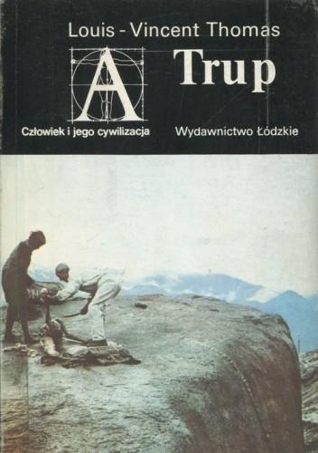 Okładka książki Trup. Od biologii do antropologii Louis-Vincent Thomas