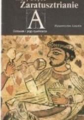 Okładka książki Zaratusztrianie. Wiara i życie