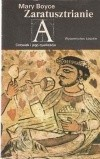 Okładka książki Zaratusztrianie. Wiara i życie Mary Boyce