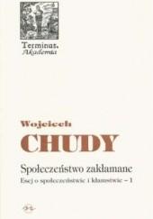 Okładka książki Społeczeństwo zakłamane. Esej o społeczeństwie i kłamstwie Wojciech Chudy