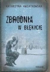Okładka książki Zbrodnia w błękicie Katarzyna Kwiatkowska