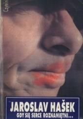 Okładka książki Gdy się serce roznamiętni... Jaroslav Hašek
