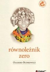 Okładka książki Równoleżnik zero Olgierd Budrewicz