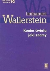 Okładka książki Koniec świata jaki znamy Immanuel Wallerstein