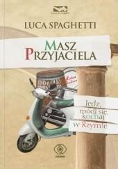 Okładka książki Masz przyjaciela. Jedz, módl się, kochaj w Rzymie Luca Spaghetti