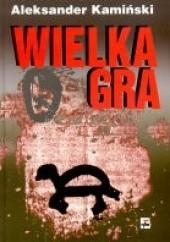 Okładka książki Wielka gra Aleksander Kamiński