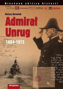 Okładka książki Admirał Unrug 1884-1973 Mariusz Borowiak