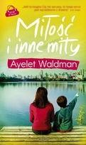 Okładka książki Miłość i inne mity Ayelet Waldman