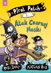 Okładka książki Pirat Patch i Atak Czarnej Maski Rose Impey,Nathan Reed