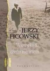 Okładka książki Wszystko to czego nie wiem Jerzy Ficowski