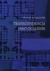 Okładka książki Transcendencja jako ocalenie Marcin Jaranowski
