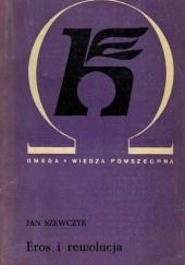 Okładka książki Eros i rewolucja Jan Szewczyk