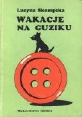 Okładka książki Wakacje na Guziku Lucyna Skompska