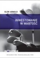 Okładka książki Inwestowanie w wartość Arnold Glen