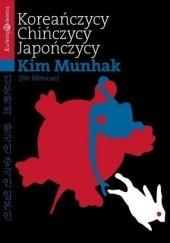 Okładka książki Koreańczycy, Chińczycy, Japończycy Kim Munhak