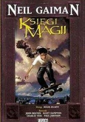 Okładka książki Księgi Magii Neil Gaiman,Scott Hampton,John Bolton,Charles Vess,Paul Johnson