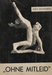 Okładka książki Ohne Mitleid. Dziecko w systemie hitlerowskim Kirył Sosnowski