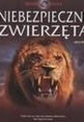 Okładka książki Niebezpieczne zwierzęta Angela Wilkes