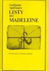 Okładka książki Listy do Madeleine Guillaume Apollinaire