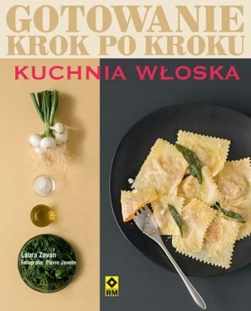 Okładka książki Gotowanie krok po kroku. Kuchnia włoska Laura Zavan