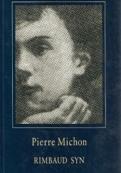 Okładka książki Rimbaud syn Pierre Michon