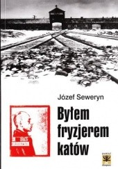 Okładka książki Byłem fryzjerem katów Józef Seweryn