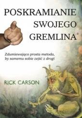 Okładka książki Poskramianie swojego gremlina Rick Carson