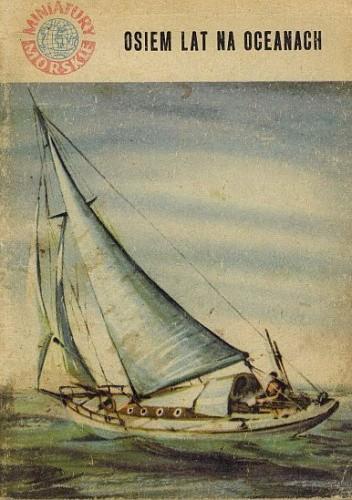 Okładka książki Osiem lat na oceanach Julian Czerwiński