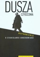 Okładka książki Dusza czyśćcowa. Wspomnienia o Stanisławie Grochowiaku Anna Romaniuk