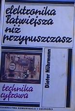 Okładka książki Elektronika łatwiejsza niż przypuszczasz. Technika cyfrowa Dieter Nührmann