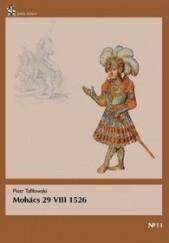 Okładka książki Mohacs 29 VIII 1526 Piotr Tafiłowski