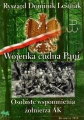 Okładka książki Wojenka cudna Pani. Osobiste wspomnienia żołnierza AK