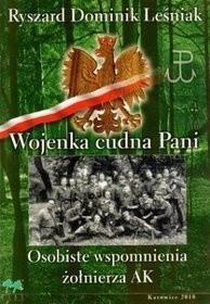Okładka książki Wojenka cudna Pani. Osobiste wspomnienia żołnierza AK Ryszard Dominik Leśniak