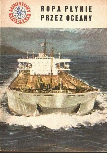 Okładka książki Ropa płynie przez oceany Jan Piwowoński